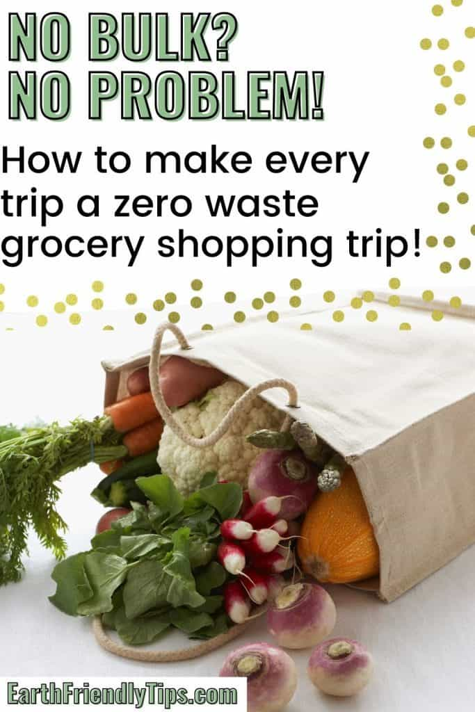 Fresh vegetables in canvas bag with text overlay How to Make Every Trip a Zero Waste Grocery Shopping Trip