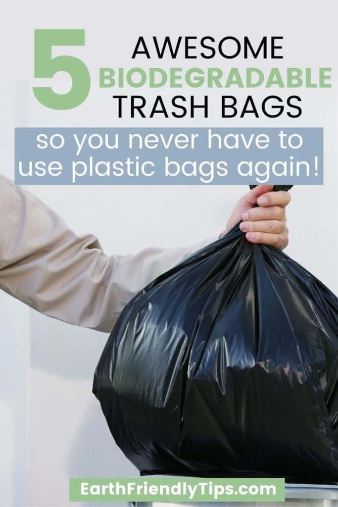 Man putting trash bag in trash can with text overlay 5 Awesome Biodegradable Trash Bagse