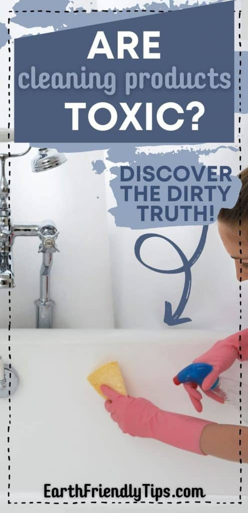 Woman cleaning bathtub with text overlay Are Cleaning Products Toxic? Discover the Dirty Truth