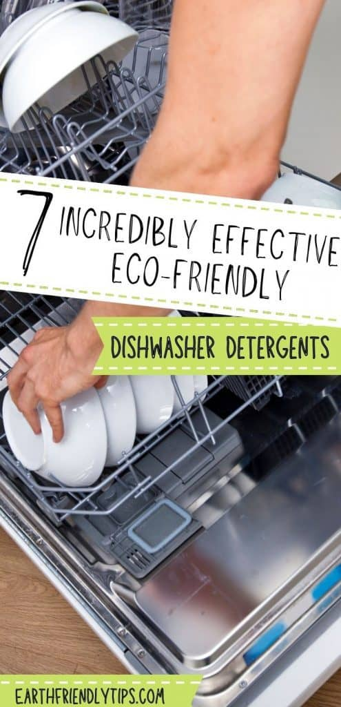 Person putting dishes in dishwasher with text overlay 7 Incredibly Effective Eco-Friendly Dishwasher Detergents