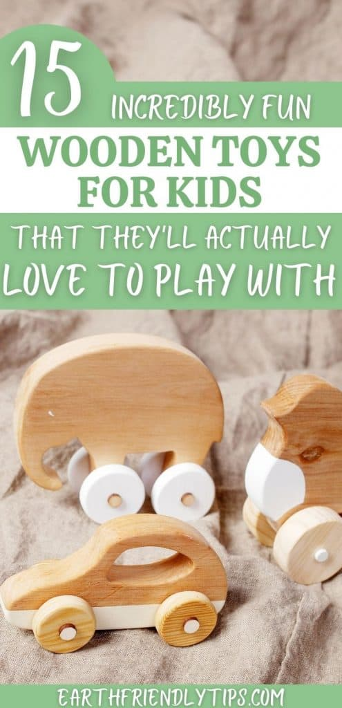 Picture of wooden baby toys with text overlay 15 Incredibly Fun Wooden Toys for Kids That They'll Actually Love to Play With