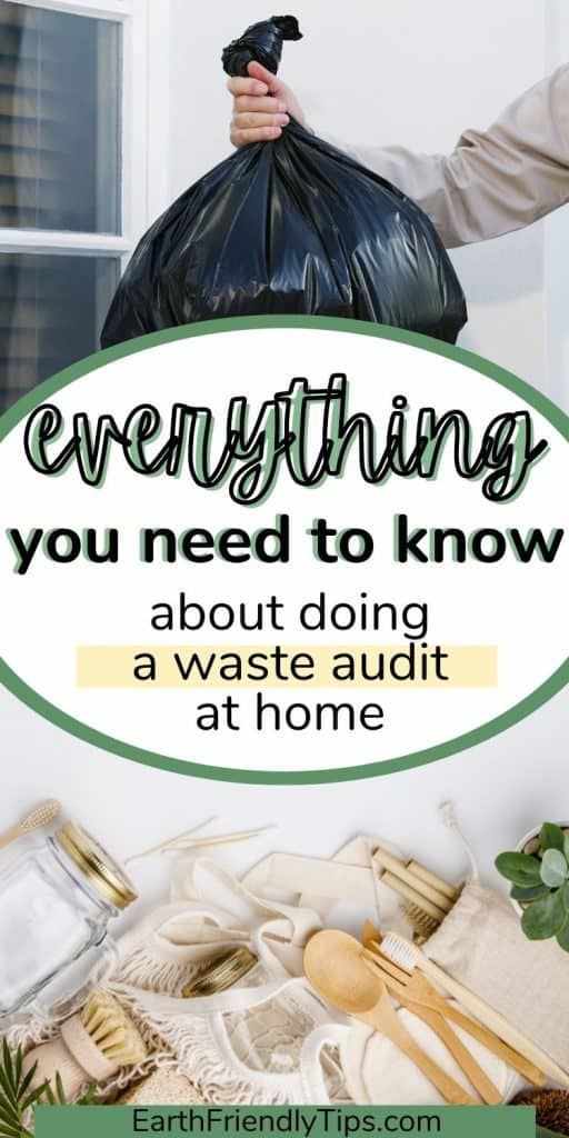 Picture of person putting garbage bag in trash can and picture of eco-friendly products with text overlay Everything You Need to Know About Doing a Waste Audit at Home