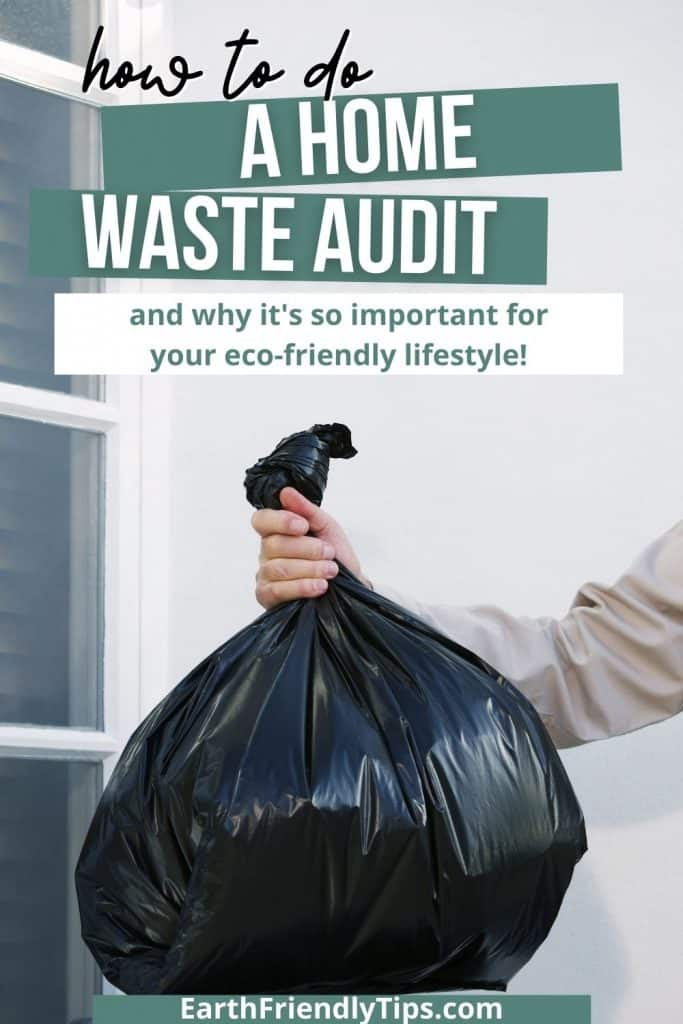 Picture of person putting garbage bag in trash can with text overlay How to Do a Home Waste Audit and Why It's so Important for Your Eco-Friendly Lifestyle