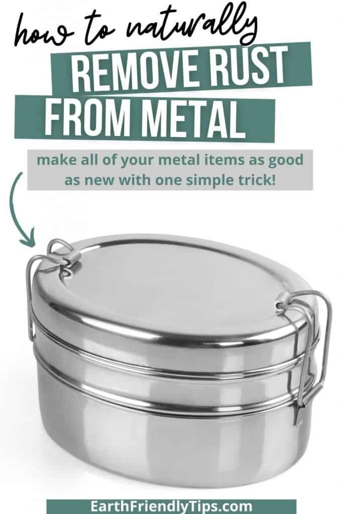 Picture of metal food storage container with text overlay How to Naturally Remove Rust From Metal Make All of Your Metal Items as Good as New With One Simple Trick
